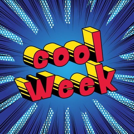 Cool Week - Comic book style phrase on abstract background.