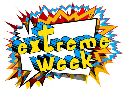 Extreme Week - Comic book style phrase on abstract background.