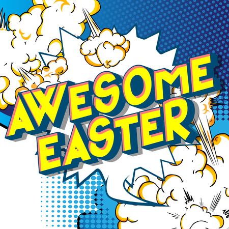 Illustration pour Awesome Easter - Vector illustrated comic book style phrase on abstract background. - image libre de droit