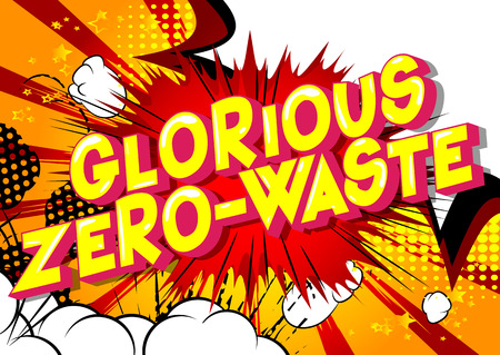 Illustration for Glorious Zero-Waste - Vector illustrated comic book style phrase on abstract background. - Royalty Free Image