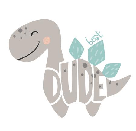 Illustration for Dinosaur baby boy cute print. Best dude slogan and lettering. Stegosaurus illustration for nursery t-shirt, kids apparel, invitation, simple scandinavian dino child design. - Royalty Free Image