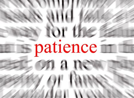 Blurred text with a focus on patience