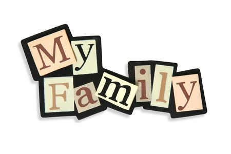A colorful My Family sign over white