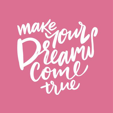 Illustration pour Make Your Dreams Come True. Hand drawn vector lettering. Vector illustration. - image libre de droit