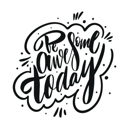 Illustration pour Be Awesome Today. Motivation modern calligraphy phrase. Hand drawn vector lettering. - image libre de droit