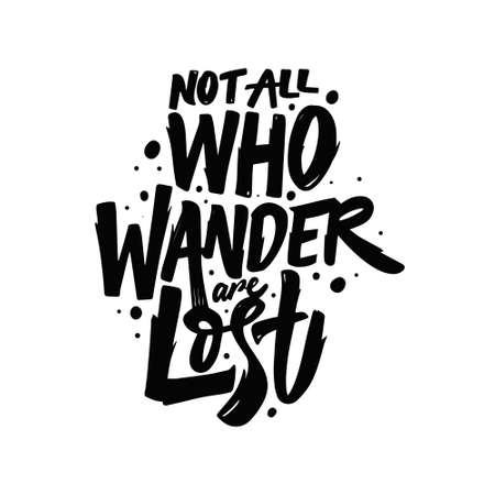 Illustration pour Not all who wander are lost. Hand drawn black color lettering phrase. Motivation text. - image libre de droit