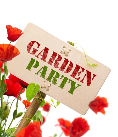 Garden party sign, message on a wooden panel, green plant and poppies - image is isolated on a white background
