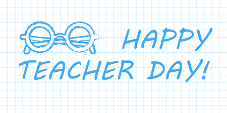 Happy teacher day banner. Blue pen drawn outline on white checkered paper textbook page. Vector illustration with greeting text.