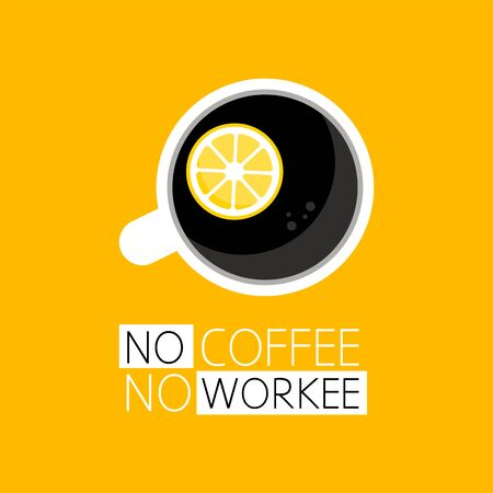 Coffee cup icon. Top view of a cup of coffee with saucer. No coffee, no workee. Vector illustration