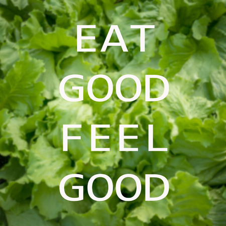 Quote : Eat good feel good on vegetable background