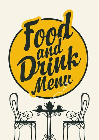 Illustration pour Vector Food and drink menu for restaurant or cafe. Decorative illustration with calligraphic inscription and a silhouette of table for two, chairs, teapot and cups in retro style - image libre de droit