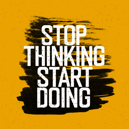 Illustration pour Motivational poster with lettering Stop thinking Start doing. On yellow paper texture. - image libre de droit