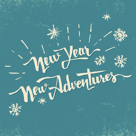 New Year New Adventures. Vintage holiday motivational poster with hand drawn lettering