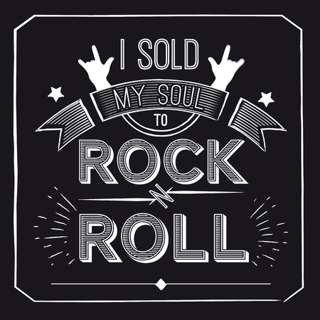 Vector quote about rock - I sold my soul to rock-n-roll. Concept musical design for t-shirts, posters, cd covers. Vector illustration.