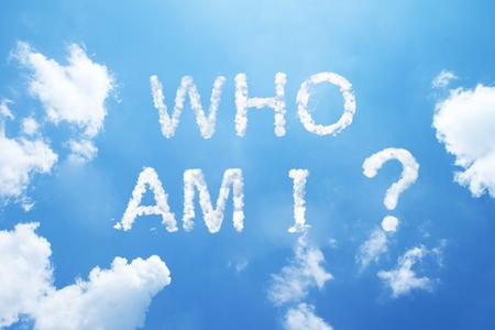 who am I? cloud word on sky.