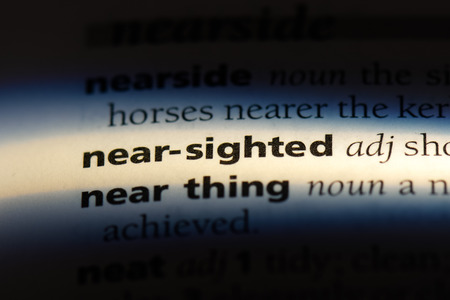near sighted word in a dictionary. near sighted concept.