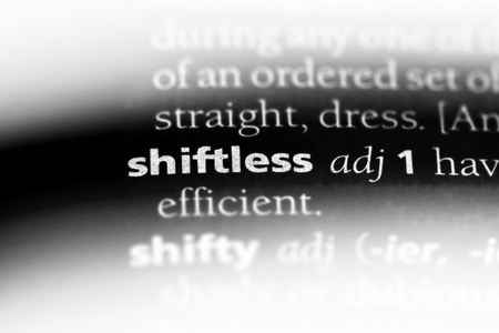 shiftless word in a dictionary. shiftless concept.
