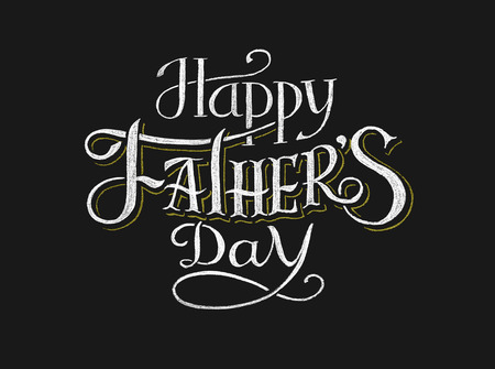 Happy Fathers Day. Lettering on chalkboard. Eps8. RGB. Global colors. Gradients free. Each elements are grouped separately
