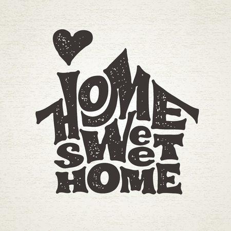 Home sweet home. Vector lettring with house shape
