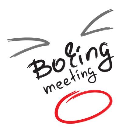 Illustration pour Boring meeting - emotional handwritten quote. - image libre de droit
