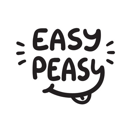 Illustration pour Easy Peasy - inspire and motivational quote.Hand drawn funny lettering. Print for inspirational poster, t-shirt, bag, cups, card, sticker, badge. Simple cute original vector - image libre de droit