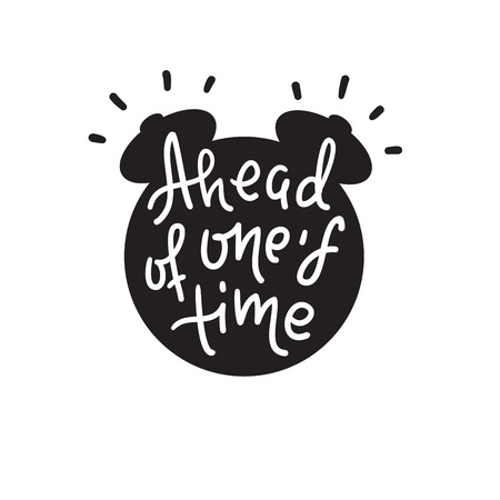 Illustration pour Ahead of one's time - inspire motivational quote. Hand drawn lettering. Youth slang, idiom. Print for inspirational poster, t-shirt, bag, cups, card, flyer, sticker, badge. Cute funny vector - image libre de droit