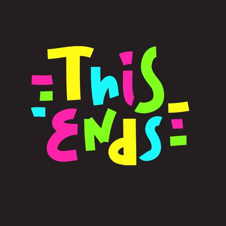 Ilustración de This ends - inspire motivational quote. Hand drawn beautiful lettering. Print for inspirational poster, t-shirt, bag, cups, card, flyer, sticker, badge. Cute funny vector writing - Imagen libre de derechos