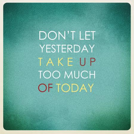 Inspiration motivation quote on vintage paper background.