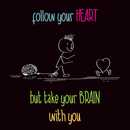 Funny illustration with message: Follow your heart, vector format