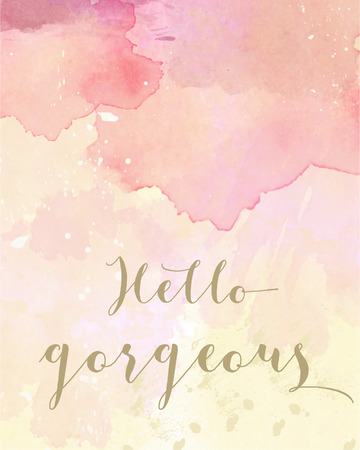 Illustration pour Hello gorgeous motivation watercolor poster. Text lettering of an inspirational saying. Quote Typographical Poster Template - image libre de droit