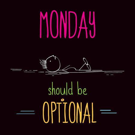 Illustration pour Funny illustration with message:  Monday should be optional - image libre de droit