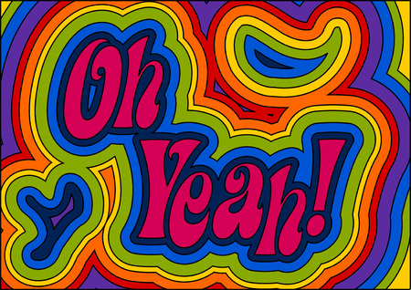 Rainbow psychedelic 'Oh Yeah!' Groovy man!