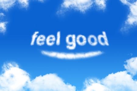 feel good - cloud word on blue sky background