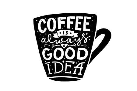 Illustration pour coffee is always a good idea, vector hand lettering - image libre de droit