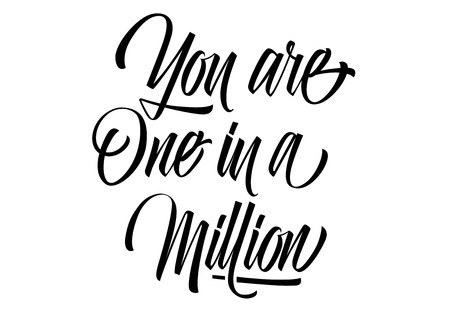 You are one in million lettering