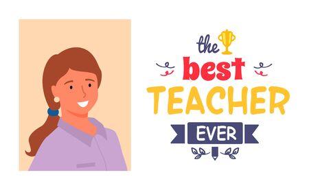Best teacher ever, portrait of young professor and lettering. Masters appreciation week, award for best pedagogue at school, university or kindergarten. Vector illustration in flat cartoon style
