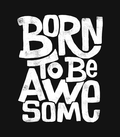 Ilustración de Born to be awesome hand drawing lettering, t-shirt design - Imagen libre de derechos