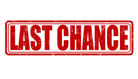 Last chance grunge rubber stamp on white