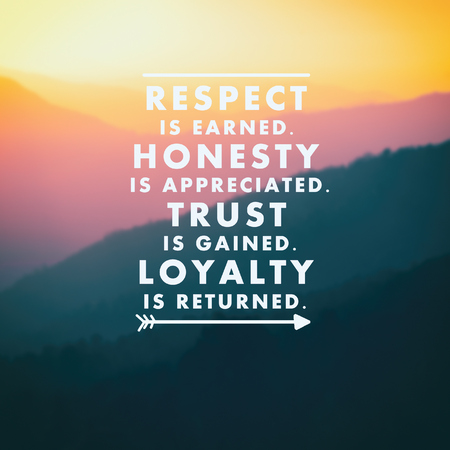 Foto de Inspirational quotes - Respect is earned. Honesty is appreciated. Trust is gained. Loyalty is returned. Retro styled blurry background. - Imagen libre de derechos