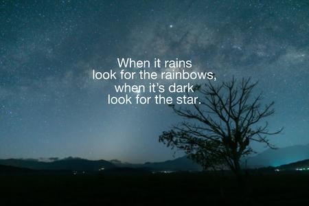 Foto de Inspirational Quotes - When it rains, look for the rainbow, when it's dark look for the star. - Imagen libre de derechos