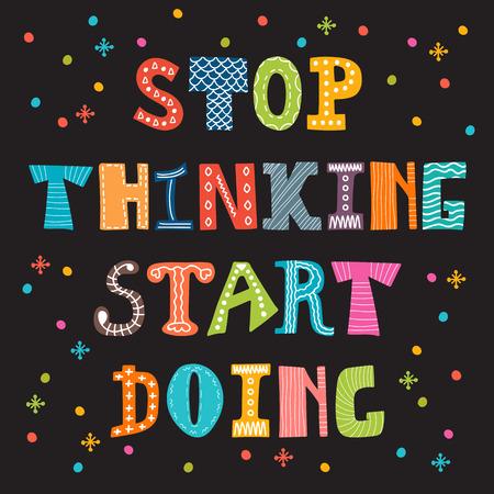 Illustration pour Stop thinking start doing. Inspirational quote. Motivational cute postcard. Vector illustration - image libre de droit
