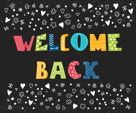 Welcome back lettering text. Hand drawn design elements. Cute postcard. Vector illustration