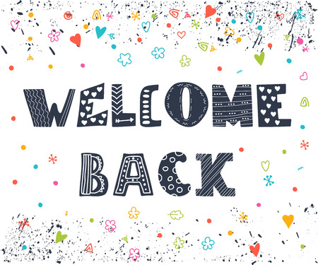 Welcome back lettering text. Hand drawn elements for your design. Cute postcard. Vector illustration