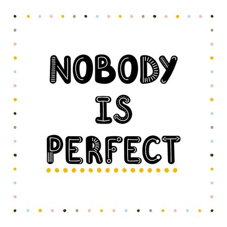 Illustration pour Nobody is perfect. Handwritten lettering. Hand drawn motivational phrase for greeting cards or posters. Inspirational motto. Vector illustration - image libre de droit