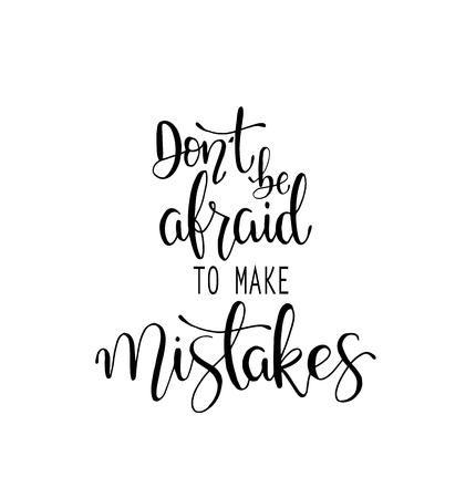 Illustration pour Dont be afraid to make mistakes quote lettering. Calligraphy inspiration graphic design typography element. Hand written postcard. - image libre de droit