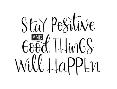 Illustration pour Stay positive and good things will happen, hand lettering, motivational quotes - image libre de droit