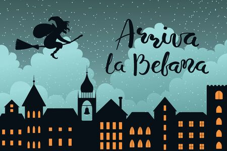 Hand drawn vector illustration with witch Befana flying on broomstick over city, Italian text Arriva la Befana, Befana arrives. Flat style design. Concept for Epiphany holiday card, poster, banner.