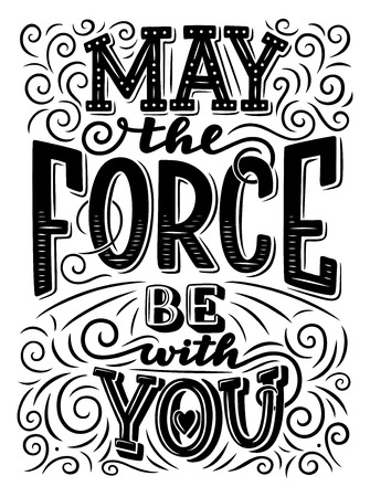 Illustration pour May the force be with you lettering. Motivation quote or inspirational slogan. Hand drawn monochrome calligraphy , decorated with hearts and curved line - image libre de droit