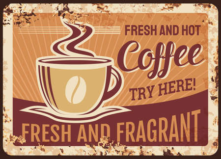 Illustration pour Fresh hot steaming coffee cup vector rusty metal plate, mug with steam and fragrant beverage grunge rust tin sign. Traditional coffee drink retro promo poster, ferruginous vintage ad card, refreshment - image libre de droit