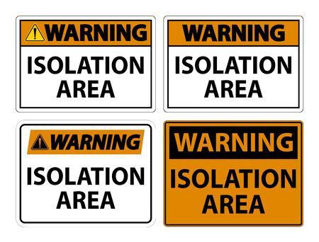 Illustration pour Warning Isolation Area Sign Isolate On White Background,Vector Illustration EPS.10  - image libre de droit
